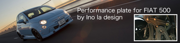 Performance plate for FIAT 500 by Ino la design